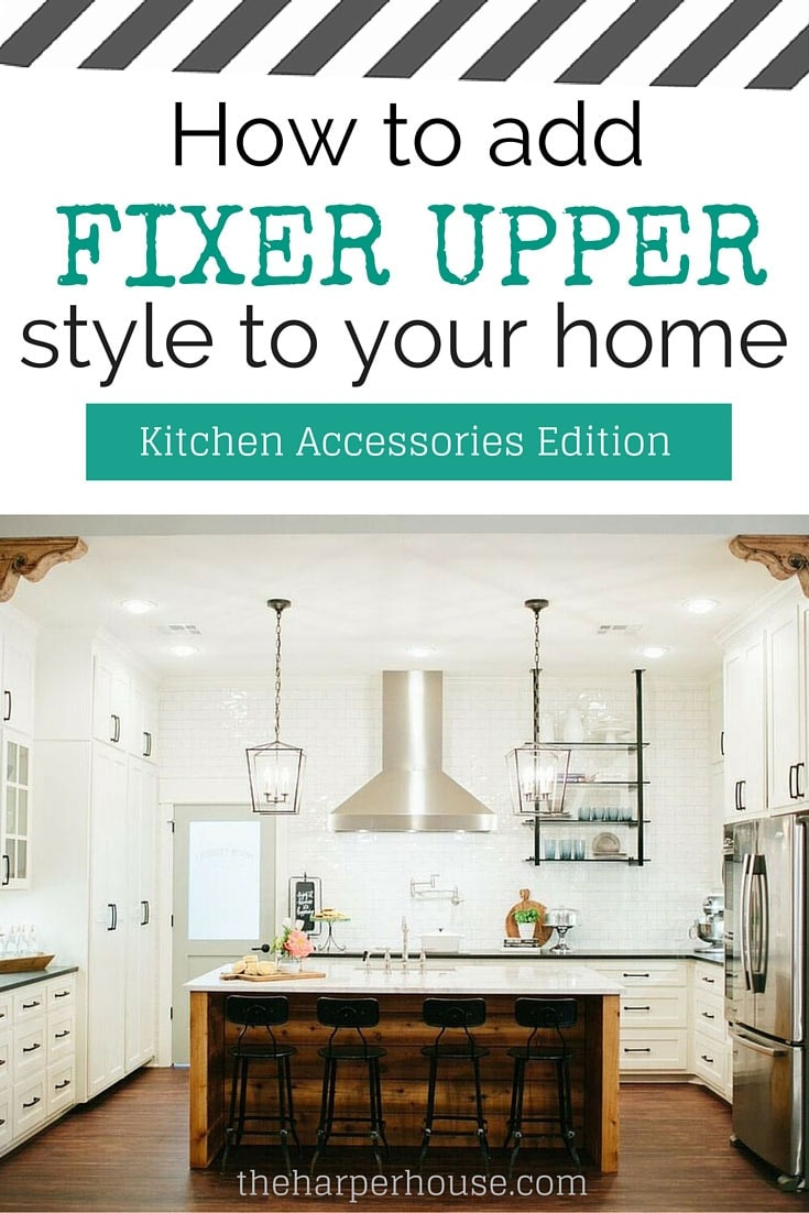 How to add fixer upper style to your home kitchens for How to style a kitchen